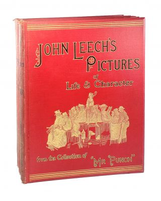"John Leech's Pictures of Life & Character from the Collection of ""Mr. Punch"" (Three Volumes)...."