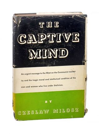 The Captive Mind. Czeslaw Milosz, Jane Zielonko, trans