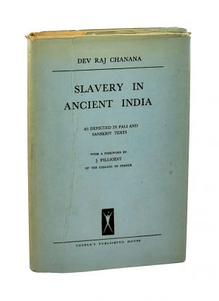 Slavery in Ancient India: As Depicted in Pali and Sanskrit Texts. Dev Raj Chanana, J. Filliozat, fwd