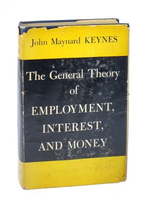 The General Theory of Employment, Interest, and Money. John Maynard Keynes