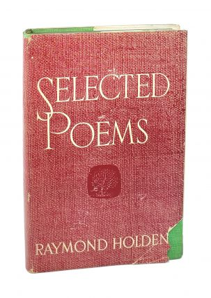 Selected Poems [Signed]. Raymond Holden