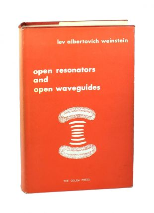 Open Resonators and Open Waveguides. Lev Albertovich Weinstein, Peter Beckmann, Vaynshteyn, trans