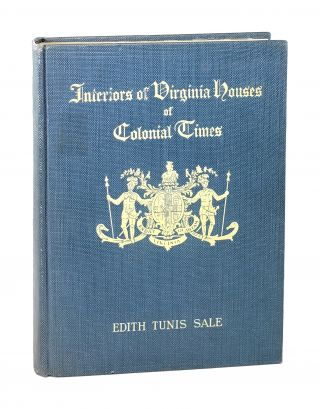 Interiors of Virginia Houses of Colonial Times: From the Beginnings