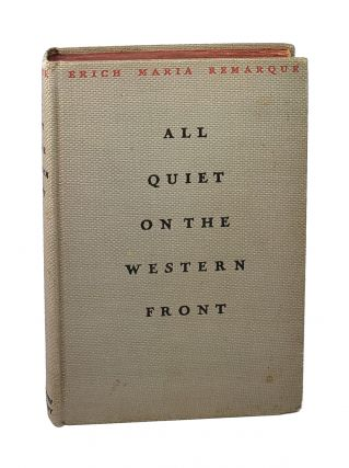 All Quiet on the Western Front [First Printing]. Erich Maria Remarque