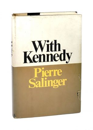 With Kennedy [Signed]. Pierre Salinger