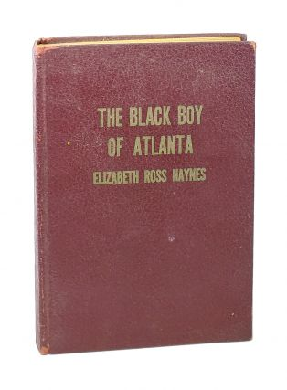 The Black Boy of Atlanta [Signed]. Elizabeth Ross Haynes