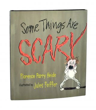 Some Things Are Scary. Florence Parry Heide, Jules Feiffer