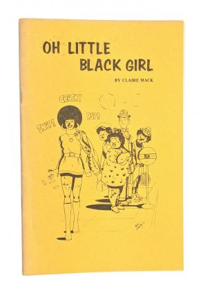 Oh Little Black Girl. Claire Mack, Mike Gonzalez