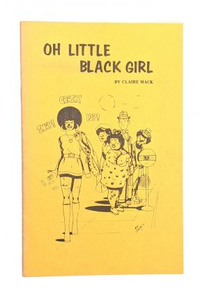Oh Little Black Girl [Signed]. Claire Mack, Mike Gonzalez