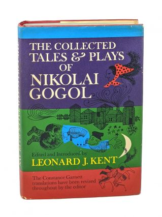 The Collected Tales and Plays of Nikolai Gogol. Nikolai Gogol, Leonard J. Kent, Constance...