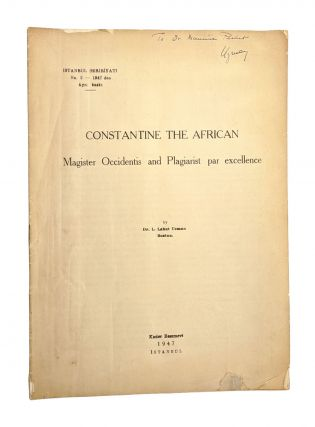 Constantine the African: Magister Occidentis and Plagiarist par excellence. L. Lahut Uzman