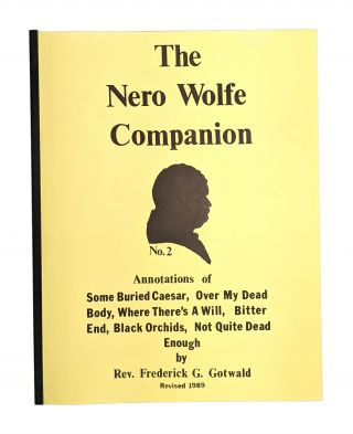 The Nero Wolfe Companion No. 2: Annotations of Some Buried Treasure, Over My Dead Body, Where...