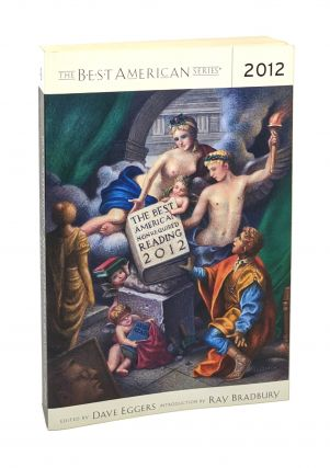 The Best American Nonrequired Reading 2012 [Signed by 7]. Dave Eggers, Ray Bradbury, George...