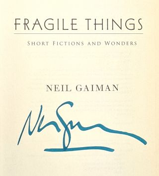Fragile Things: Short Fictions and Wonders [Signed]