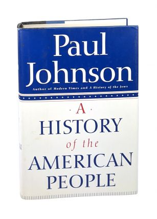 A History of the American People [Signed]. Paul Johnson