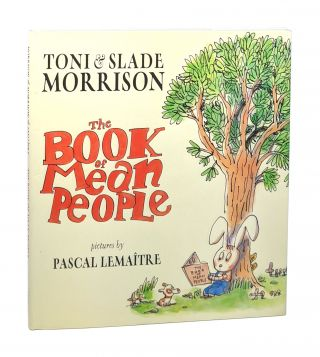 The Book of Mean People [Signed by Toni Morrison]. Toni Morrison, Slade Morrison, Pascal Lemaitre