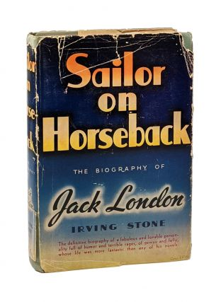 Sailor on Horseback: The Biography of Jack London. Irving Stone