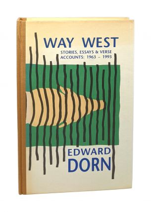 Way West: Stories, Essays & Verse Accounts: 1963-1993 [Signed Limited First Edition]