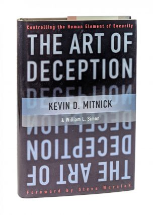 The Art of Deception: Controlling the Human Element of Security [Signed]. Kevin D. Mitnick,...