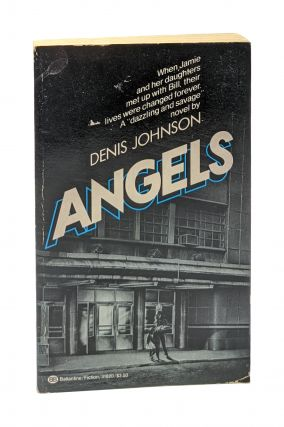Angels [First Paperback Edition]. Denis Johnson