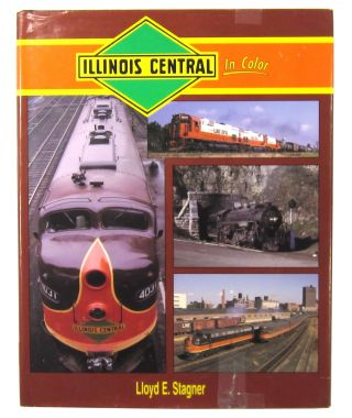 Illinois Central in Color. Lloyd E. Stagner