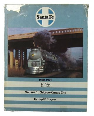 Santa Fe in Color Vol. 1: Chicago-Kansas City. Lloyd E. Stagner