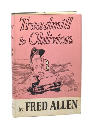Treadmill to Oblivion [Signed]. Fred Allen, Hirschfeld