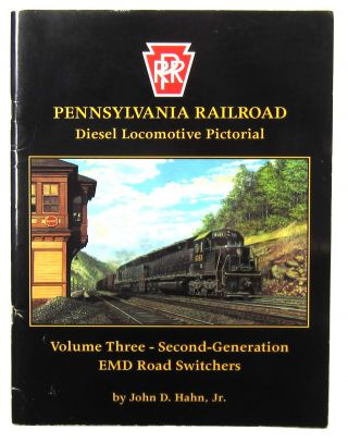 Pennsylvania Railroad Diesel Locomotive Pictorial: Vol. 3 Second-Generation EMD Road Switchers....