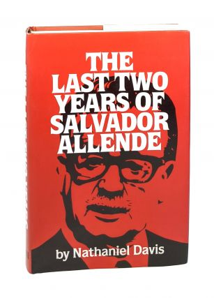 The Last Two Years of Salvador Allende [with ALS from Davis to Ambassador Bonsal]. Nathaniel Davis