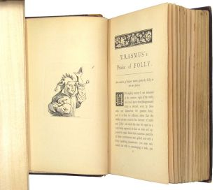 In Praise of Folly, Illustrated with many curious Cuts, Designed, Drawn, and Etched by Hans Holbein, with Portrait, Life of Erasmus, and his Epistle addressed to Sir Thomas More