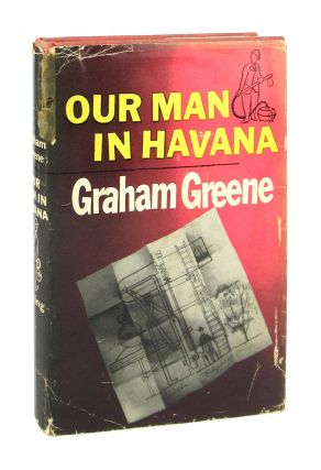 Our Man in Havana [First U.S. Edition]. Graham Greene