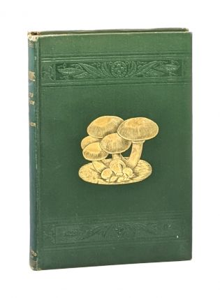 Mushrooms: How to Grow Them. A Practical Treatise on Mushroom Culture for Profit and Pleasure....