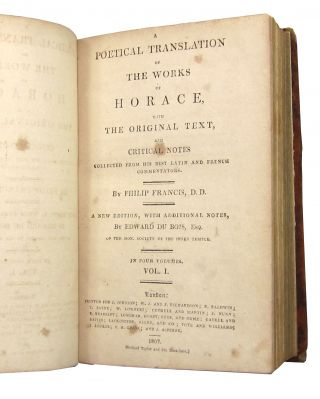 A Poetical Translation of the Works of Horace, with the Original Text, and Critical Notes Collected from his Best Latin and French Commentators (Four Volumes)