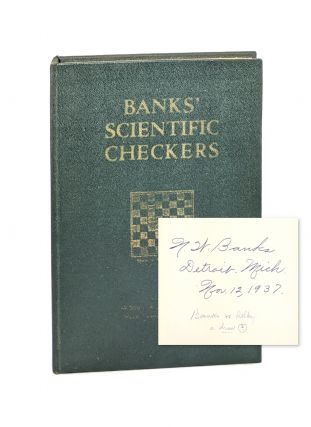 Banks' Scientific Checkers: A Complete Manual for Beginners and Advanced Players [Signed]. Newell...