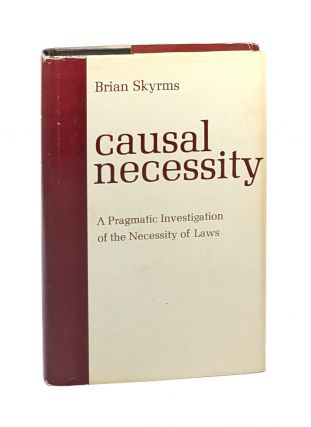 Causal Necessity: A Pragmatic Investigation of the Necessity of Laws. Brian Skyrms