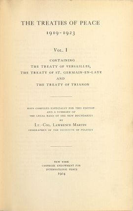 The Treaties of Peace, 1919-1923: Vol I - Containing the Treaty of Versailles, the Treaty of St. Germain-en-Laye and the Treaty of Trianon