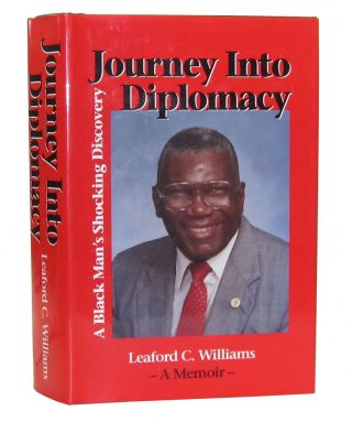 Journey Into Diplomacy: A Black Man's Shocking Discovery. Leaford C. Williams