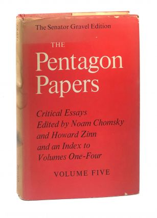 The Pentagon Papers Volume V - The Senator Gravel Edition. Noam Chomsky, Howard Zinn, eds