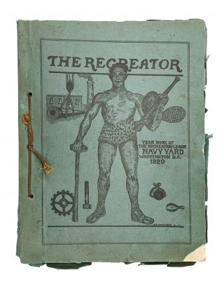 The Recreator: Year Book Washington Navy Yard Nineteen-Twenty. Navy Yard Recreation League