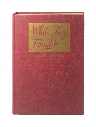 While They Fought: Behind the Scenes in Washington, 1941-1946 [Signed]. Helen Lombard