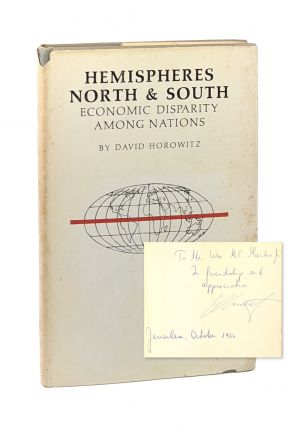 Hemispheres North & South: Economic Disparity Among Nations [Inscribed to William McChesney...