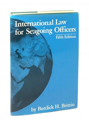International Law for Seagoing Officers - Fifth Edition [Signed]. Burdick H. Brittin