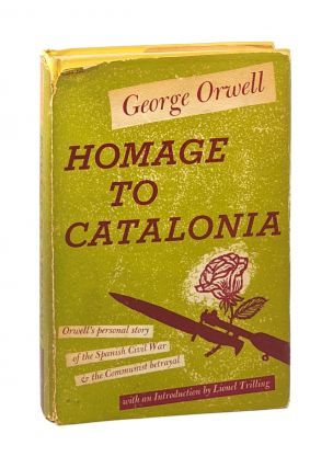 Homage to Catalonia [First U.S. Edition]. George Orwell, Lionel Trilling, intro