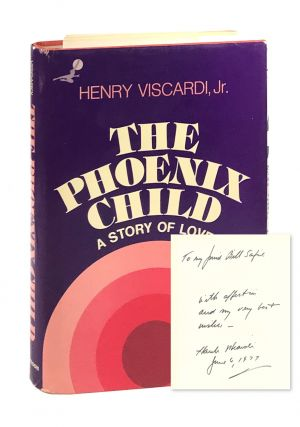 The Phoenix Child: A Story of Love [Inscribed to William Safire]. Henry Viscardi Jr