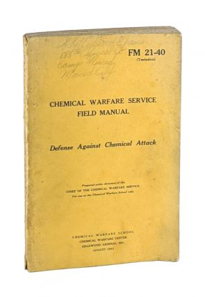 Chemical Warfare Service Field Manual: Defense Against Chemical Attack. Chemical Warfare School