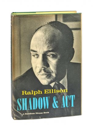 Shadow and Act [First Edition]. Ralph Ellison