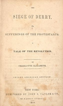 The Siege of Derry, or, Sufferings of the Protestants: A Tale of the Revolution [Benjamin Kurtz's Copy]
