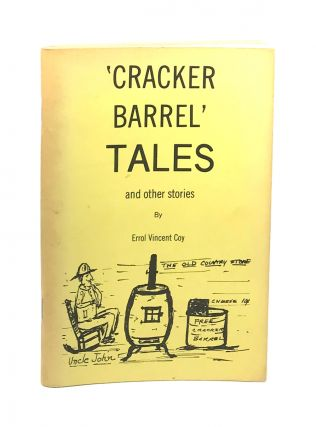 Cracker Barrel Tales. Errol Vincenty Coy