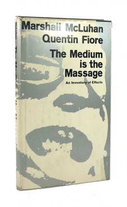 The Medium Is the Massage. Marshall McLuhan, Quentin Fiore, Jerome Agel