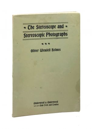 The Stereoscope and Stereoscopic Photographs. Oliver Wendell Holmes